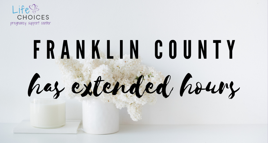 Franklin County Life Choices Extends Monday Hours